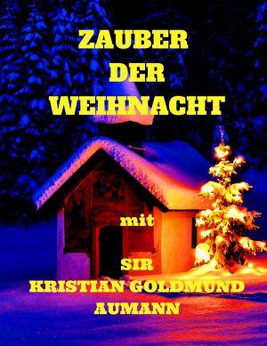 Zauber der Weihnacht mit Sir Kristian Goldmund Aumann