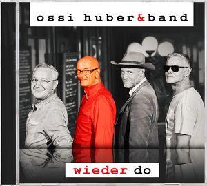 "Ossi Huber & Band - ""Wieder do"" CD Präsentation"