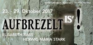 AUFBREZELT IS' – Elisabeth Rass und Herwig Maria Stark