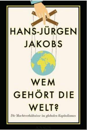 Wem gehört die Welt - Buchpräsentation von Hans-Jürgen Jakobs