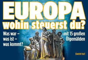 Europa- wohin steuerst du?