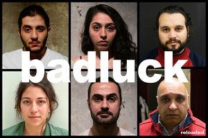 badluck reloaded