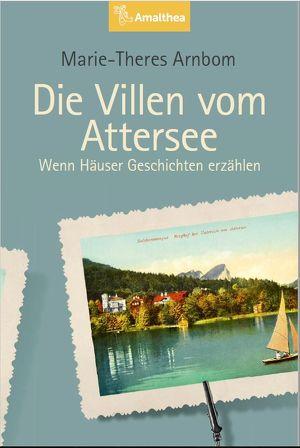 """Buchpräsentation """"Die Villen vom Attersee"""" mit Autorin Marie-Theres Arnbom"""