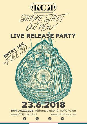 """KCK LIVE RELEASE PARTY """"Schöne Stadt"""""""