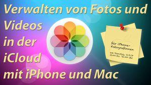 Workshop Bild-Verwaltung in iCloud, am iPhone und Mac