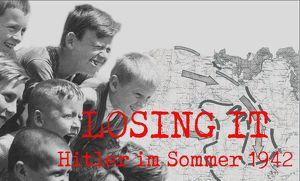LOSING IT - Hitler im Sommer 1942 (in englischer Sprache)