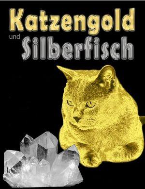Katzengold & Silberfisch - Über Gesteins- und Mineralnamen und ihre Herkunft