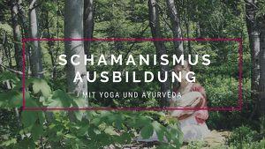 14-tägige Schamanismus-Ausbildung
