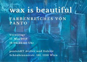 wax is beautiful, Farbenreiches von Panto