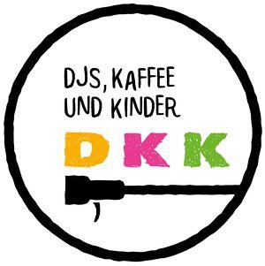 DKK - DJs KAFFEE & KINDER 5+