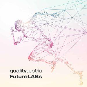 qualityaustria FutureLABs: Die Zukunft des Qualitätsmanagers – Qualität im Zeitalter der Digitalisierung
