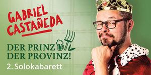 Der Prinz der Provinz mit Gabriel Castañeda