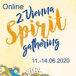 2. Vienna Spirit Gathering - Festival der Verbundenheit - ONLINE