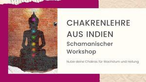 Chakrenlehre - Schamanischer Workshop