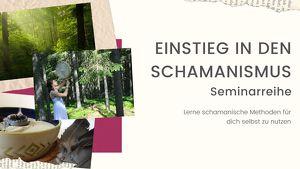 Einstieg in den Schamanismus - Seminarreihe