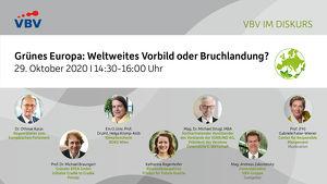 VBV im Diskurs | Grünes Europa: Weltweites Vorbild oder Bruchlandung?
