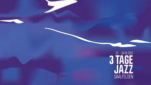 3 Tage Jazz Saalfelden - 22. -24. Jänner 2021
