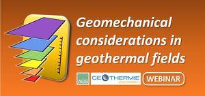 Webinar: Geomechanical Considerations in Geothermal Fields
