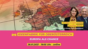 Ideenfabrik für Oberösterreich - EUROPA als Chance