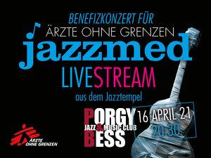 JAZZMED GOES ONLINE!  Benefiz-Jazzkonzert für ÄRZTE OHNE GRENZEN