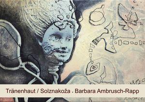 """Barbara Ambrusch-Rapp zeigt """"Tränenhaut / Solznakoža"""" im Kraigher Haus"""