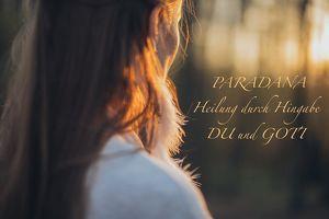 Paradana- Heilung durch Hingabe
