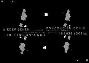 """Kunstausstellung """"WIEDERSEHEN / PONOVNO SNIDENJE"""""""
