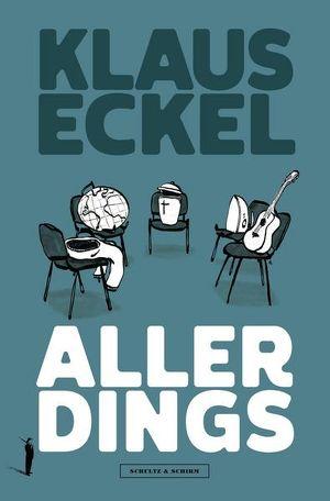"""Klaus Eckel Buchpräsentation """"Aller Dings"""", Schultz&Schirm Bühnenverlag"""