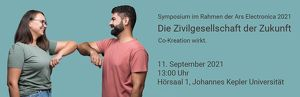"""Symposium """"Die Zivilgesellschaft der Zukunft: Co-Kreation wirkt"""" im Rahmen des Ars Electronica Festival 2021"""