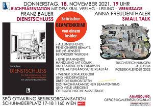 Franz Bauer - DIENSTSCHLUSS, Anna Freudenthaler - SMALL TALK